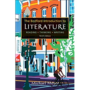 Bedford Introduction to Literature: Reading, Thinking, Writing Michael C. Meyer