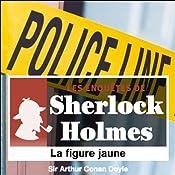 La figure jaune (Les enquêtes de Sherlock Holmes 7) | Arthur Conan Doyle