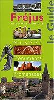 Fréjus : Musées, Monuments, Promenades