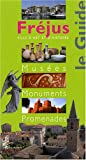 echange, troc Benjamin Philip, Isabelle Béraud, Frédérique Bertoncello, Collectif - Fréjus : Musées, Monuments, Promenades