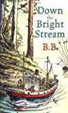 Down the Bright Stream (0192792040) by BB