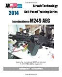 2014 Airsoft Technology Self-Paced Training Series: Introduction to M249 AEG