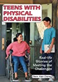 img - for Teens With Physical Disabilities: Real-Life Stories of Meeting the Challenges (Issues in Focus) book / textbook / text book