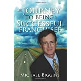 The Journey to Being a Successful Franchisee ~ Michael Biggins