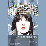 img - for What to Believe Now: Applying Epistemology to Contemporary Issues book / textbook / text book