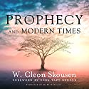Prophecy and Modern Times: Finding Hope and Encouragement in the Last Days Audiobook by W. Cleon Skousen Narrated by Mark Deakins