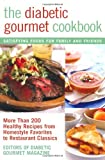 Editors of The Diabetic Gourmet magazine The Diabetic Gourmet Cookbook: More Than 200 Healthy Recipes from Homestyle Favorites to Restaurant Classics