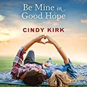 Be Mine in Good Hope: A Good Hope Novel, Book 3 | Cindy Kirk