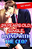 29 years old, Single, Living with the CEO? Vol.4 (TL Manga) (English Edition)