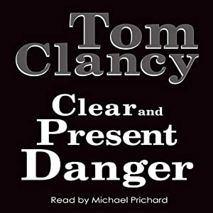 Clear and Present Danger | [Tom Clancy]