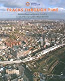 Aaron Birchenough Tracks Through Time: Archaeology and History from the East London Line Project
