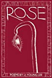 Rose (New Poets of America) y 1st (first) printing by Lee, Li-Young (1993) Paperback