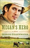 Megans Hero (The Callahans of Texas Book #3): A Novel