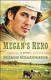 Megans Hero (The Callahans of Texas Book #3): A Novel