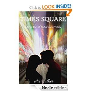 Times Square: (a time travel romantic comedy) Edie Walker