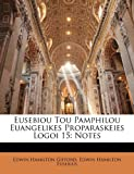 img - for Eusebiou Tou Pamphilou Euangelikes Proparaskeies Logoi 15: Notes (Multilingual Edition) book / textbook / text book