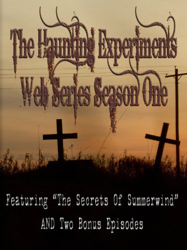 The Haunting Experiments Web Series Season One