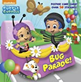 img - for Bug Parade! (Bubble Guppies) (Super Deluxe Pictureback) book / textbook / text book