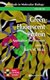 img - for Green Fluorescent Protein (Methods in Molecular Biology) book / textbook / text book