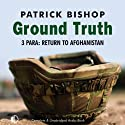 Ground Truth: 3 Para Return to Afghanistan (       UNABRIDGED) by Patrick Bishop Narrated by Michael Tudor Barnes