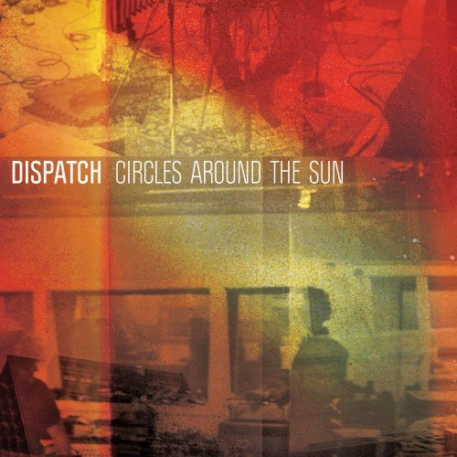 Dispatch - Circles Around The Sun - Zortam Music