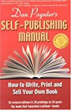 The Self-Publishing Manual : How to Write, Print, and Sell Your Own Book, 15th Ed. (Self-Publishing Manual: How to Write, Print, & Sell Your Own Book) (1568601344) by Dan Poynter