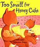 Too Small For Honey Cake Gill Lobel