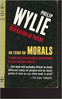 An essay on morals philip wylie