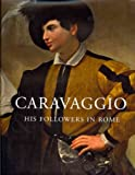 img - for Caravaggio & His Followers in Rome[ CARAVAGGIO & HIS FOLLOWERS IN ROME ] by Franklin, David (Author) Sep-06-11[ Hardcover ] book / textbook / text book