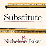 Substitute: Going to School with a Thousand Kids | Nicholson Baker