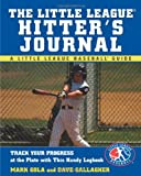 The Little League Hitter's Journal (Little League Baseball Guides)