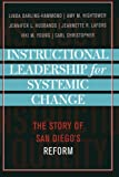 Instructional Leadership for Systemic Change: The Story of San Diego's Reform (Leading Systemic School Improvement) (1578861675) by Darling-Hammond, Linda