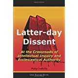Latter-Day Dissent: At the Crossroads of Intellectual Inquiry and Ecclesiastical Authorityby Diarmaid MacCulloch