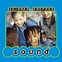 Science Secrets: Sounds (       UNABRIDGED) by Jason Cooper