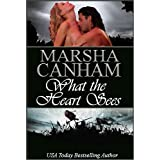 What the Heart Sees ~ Marsha Canham