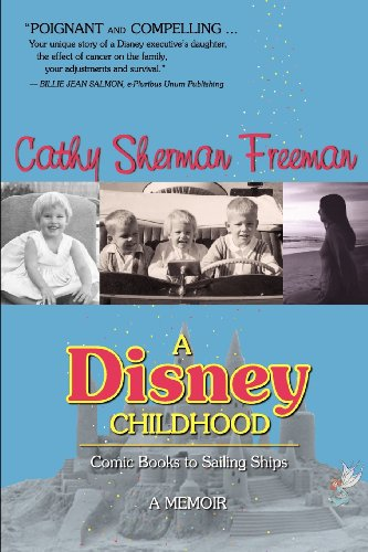 A Disney Childhood: Comic Books to Sailing Ships - A Memoir