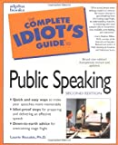 The Complete Idiot's Guide to Public Speaking (2nd Edition) (0028633830) by Rozakis, Laurie E.