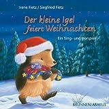 Der kleine Igel feiert Weihnachten: Ein Sing- und Hörspiel
