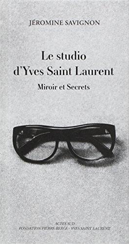 le-studio-dyves-saint-laurent-miroir-et-secrets