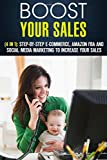 img - for Boost Your Sales (4 in 1): Step-by-Step E-Commerce, Amazon FBA and Social Media Marketing to Increase Your Sales (Online Business & Financial Freedom) book / textbook / text book