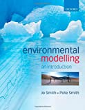 Introduction to Environmental Modelling (0199272069) by Smith, Jo