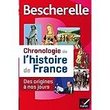 Bescherelle Chronologie de l'histoire de France: Le récit illustré des événements fondateurs de notre histoire...