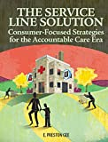 The Service Line Solution: Consumer-Focused Strategies for the Accountable Care Era