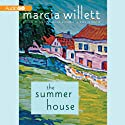 The Summer House (       UNABRIDGED) by Marcia Willett Narrated by June Barrie