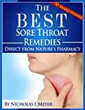 img - for The Best Sore Throat Remedies: Direct from Nature's Pharmacy book / textbook / text book
