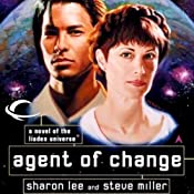 Agent of Change: Liaden Universe Agent of Change, Book 1 (Unabridged) by Sharon Lee, Steve Miller