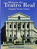 img - for Historia del Teatro Real/ History of Real Theater (Spanish Edition) book / textbook / text book