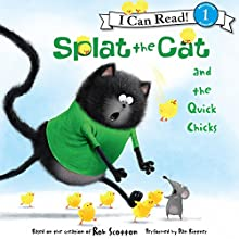 Splat the Cat and the Quick Chicks Audiobook by Rob Scotton Narrated by Dan Bittner