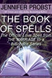 The Book of Spells: The Official Love Spell from The Marriage to a Billionaire Series