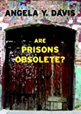 Are Prisons Obsolete? (1583225811) by Davis, Angela Y.